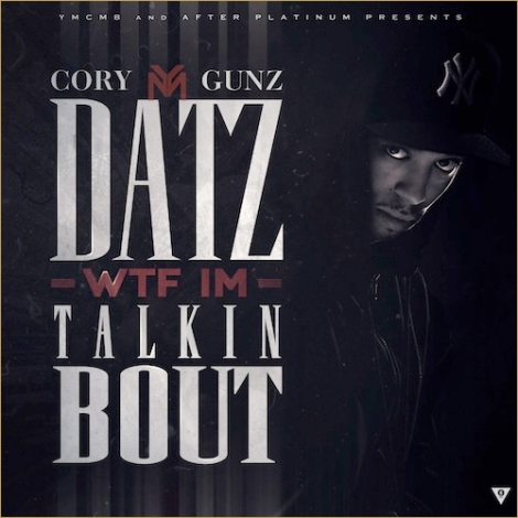 "Cory Gunz ""Datz WTF I'm Talkin' Bout"" (Mixtape Artwork x ..."